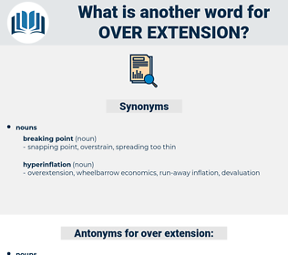 over extension, synonym over extension, another word for over extension, words like over extension, thesaurus over extension