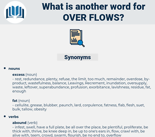 over flows, synonym over flows, another word for over flows, words like over flows, thesaurus over flows