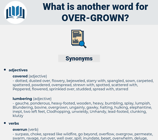 over grown, synonym over grown, another word for over grown, words like over grown, thesaurus over grown