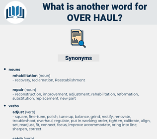 over-haul, synonym over-haul, another word for over-haul, words like over-haul, thesaurus over-haul