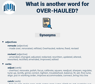 over-hauled, synonym over-hauled, another word for over-hauled, words like over-hauled, thesaurus over-hauled