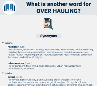 over hauling, synonym over hauling, another word for over hauling, words like over hauling, thesaurus over hauling
