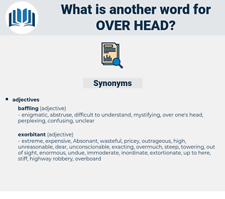 over head, synonym over head, another word for over head, words like over head, thesaurus over head