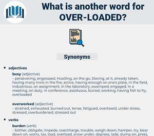 over-loaded, synonym over-loaded, another word for over-loaded, words like over-loaded, thesaurus over-loaded