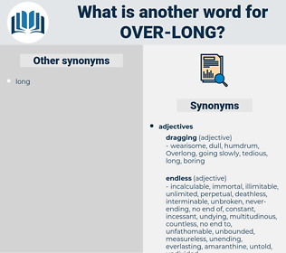 over long, synonym over long, another word for over long, words like over long, thesaurus over long