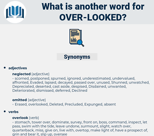 over looked, synonym over looked, another word for over looked, words like over looked, thesaurus over looked