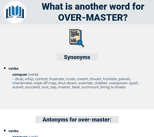 over-master, synonym over-master, another word for over-master, words like over-master, thesaurus over-master