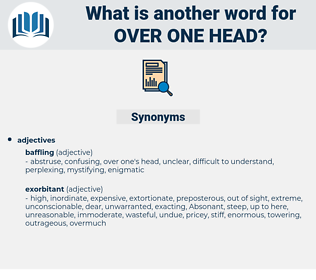 over one head, synonym over one head, another word for over one head, words like over one head, thesaurus over one head
