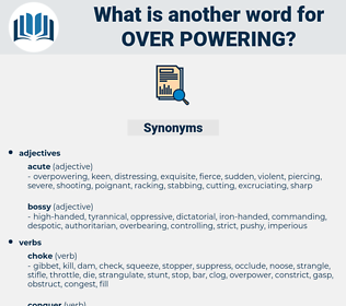 over powering, synonym over powering, another word for over powering, words like over powering, thesaurus over powering