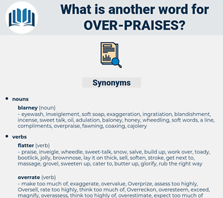 over-praises, synonym over-praises, another word for over-praises, words like over-praises, thesaurus over-praises