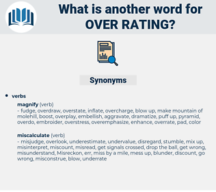 over rating, synonym over rating, another word for over rating, words like over rating, thesaurus over rating
