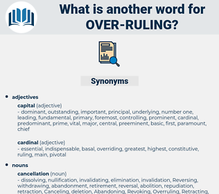 over ruling, synonym over ruling, another word for over ruling, words like over ruling, thesaurus over ruling