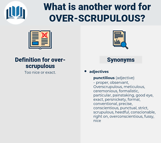 over scrupulous, synonym over scrupulous, another word for over scrupulous, words like over scrupulous, thesaurus over scrupulous