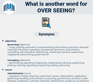 over seeing, synonym over seeing, another word for over seeing, words like over seeing, thesaurus over seeing