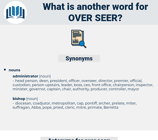 over seer, synonym over seer, another word for over seer, words like over seer, thesaurus over seer
