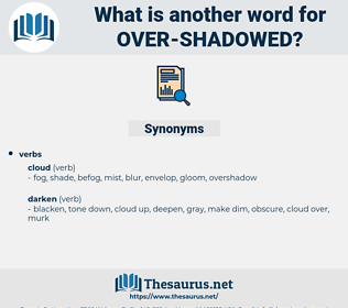 over shadowed, synonym over shadowed, another word for over shadowed, words like over shadowed, thesaurus over shadowed