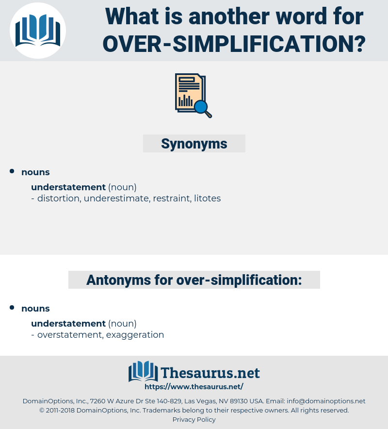 over-simplification, synonym over-simplification, another word for over-simplification, words like over-simplification, thesaurus over-simplification