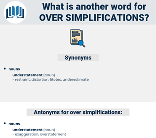 over-simplifications, synonym over-simplifications, another word for over-simplifications, words like over-simplifications, thesaurus over-simplifications