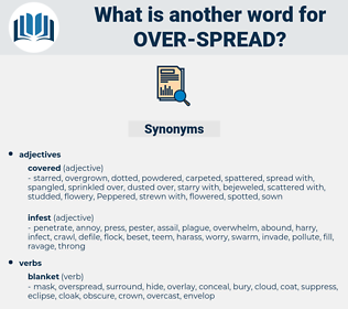 over spread, synonym over spread, another word for over spread, words like over spread, thesaurus over spread