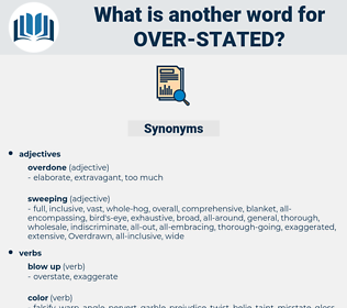 over stated, synonym over stated, another word for over stated, words like over stated, thesaurus over stated