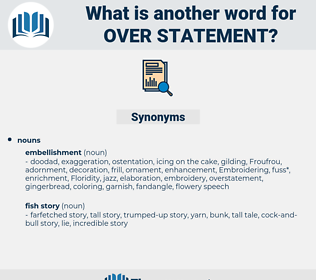 over statement, synonym over statement, another word for over statement, words like over statement, thesaurus over statement