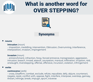 over stepping, synonym over stepping, another word for over stepping, words like over stepping, thesaurus over stepping