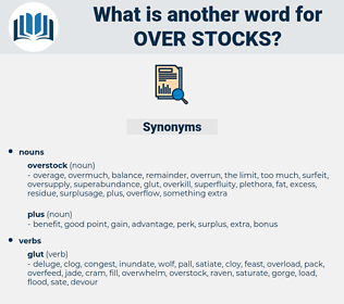 over stocks, synonym over stocks, another word for over stocks, words like over stocks, thesaurus over stocks