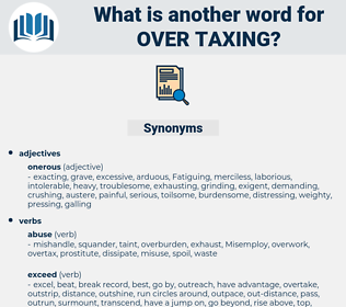 over-taxing, synonym over-taxing, another word for over-taxing, words like over-taxing, thesaurus over-taxing