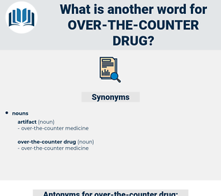 over-the-counter drug, synonym over-the-counter drug, another word for over-the-counter drug, words like over-the-counter drug, thesaurus over-the-counter drug