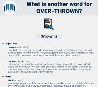 over-thrown, synonym over-thrown, another word for over-thrown, words like over-thrown, thesaurus over-thrown