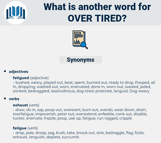 over tired, synonym over tired, another word for over tired, words like over tired, thesaurus over tired