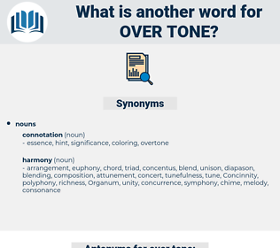 over tone, synonym over tone, another word for over tone, words like over tone, thesaurus over tone