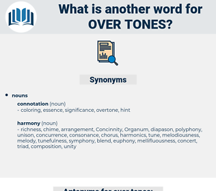 over tones, synonym over tones, another word for over tones, words like over tones, thesaurus over tones