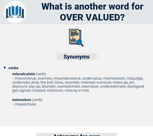 over valued, synonym over valued, another word for over valued, words like over valued, thesaurus over valued
