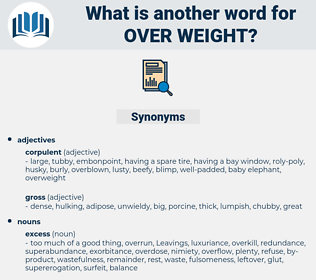 over weight, synonym over weight, another word for over weight, words like over weight, thesaurus over weight