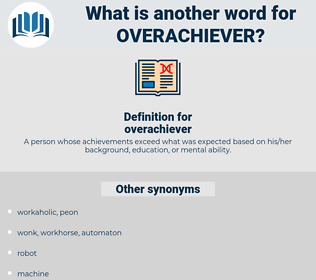 overachiever, synonym overachiever, another word for overachiever, words like overachiever, thesaurus overachiever