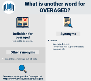 overaged, synonym overaged, another word for overaged, words like overaged, thesaurus overaged