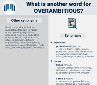 overambitious, synonym overambitious, another word for overambitious, words like overambitious, thesaurus overambitious