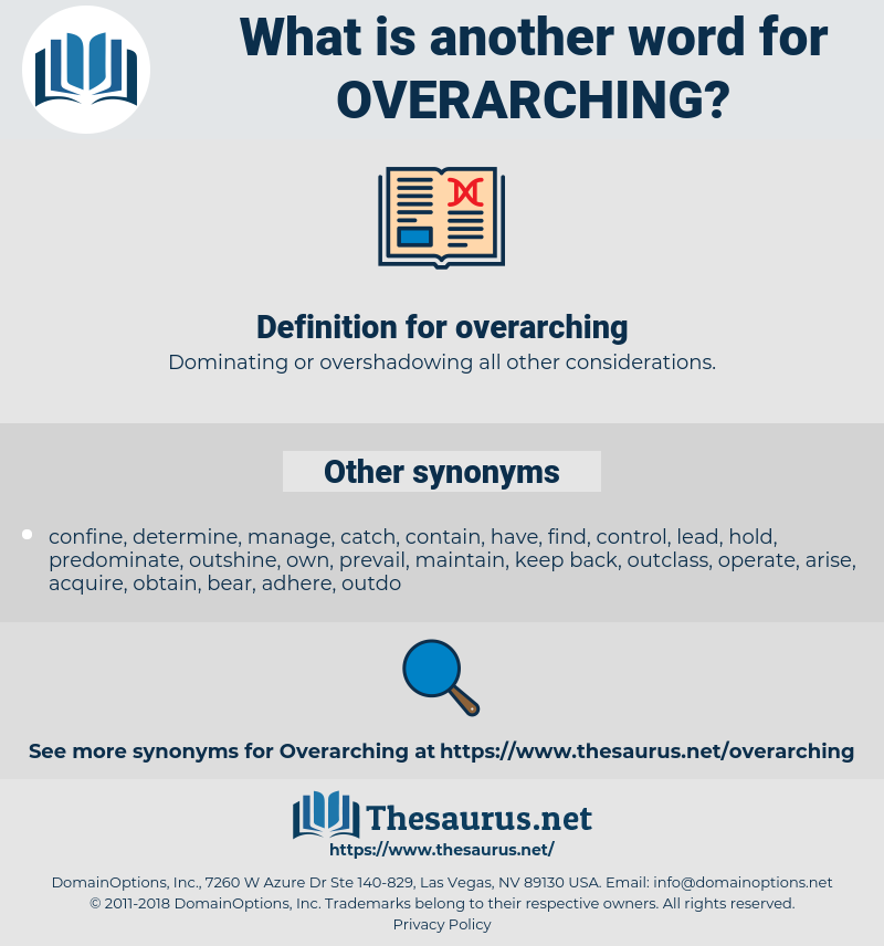 overarching, synonym overarching, another word for overarching, words like overarching, thesaurus overarching