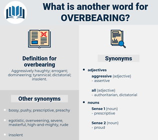overbearing, synonym overbearing, another word for overbearing, words like overbearing, thesaurus overbearing