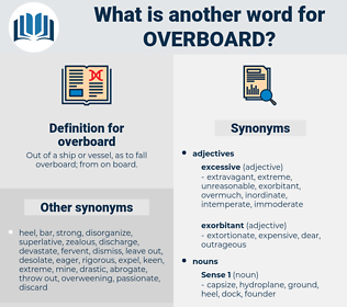 overboard, synonym overboard, another word for overboard, words like overboard, thesaurus overboard