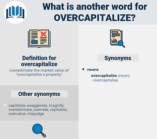 overcapitalize, synonym overcapitalize, another word for overcapitalize, words like overcapitalize, thesaurus overcapitalize