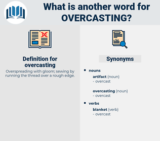 overcasting, synonym overcasting, another word for overcasting, words like overcasting, thesaurus overcasting
