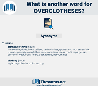 overclotheses, synonym overclotheses, another word for overclotheses, words like overclotheses, thesaurus overclotheses