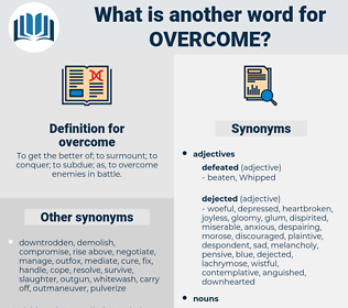 overcome, synonym overcome, another word for overcome, words like overcome, thesaurus overcome