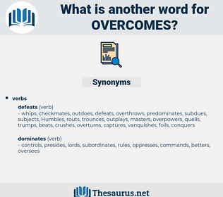 overcomes, synonym overcomes, another word for overcomes, words like overcomes, thesaurus overcomes