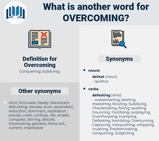 Overcoming, synonym Overcoming, another word for Overcoming, words like Overcoming, thesaurus Overcoming