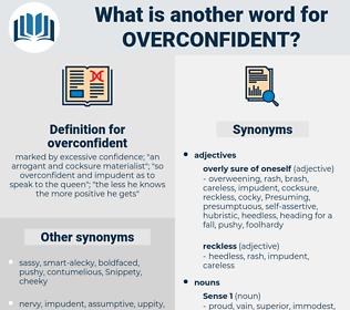 overconfident, synonym overconfident, another word for overconfident, words like overconfident, thesaurus overconfident