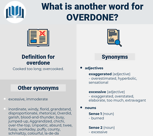 overdone, synonym overdone, another word for overdone, words like overdone, thesaurus overdone