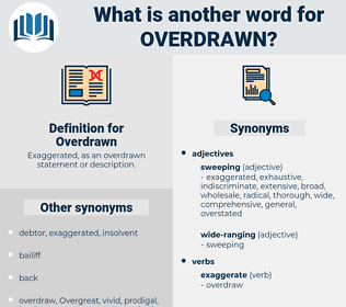 Overdrawn, synonym Overdrawn, another word for Overdrawn, words like Overdrawn, thesaurus Overdrawn
